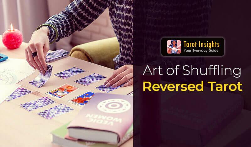 Art of Shuffling reversed tarot