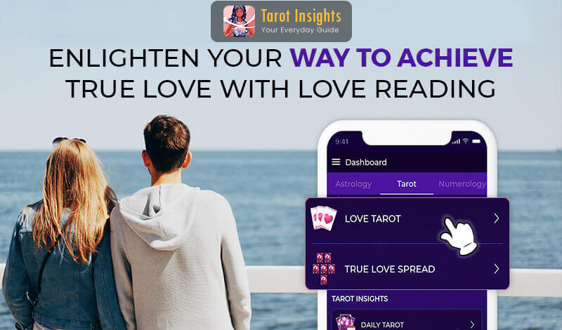 Enlighten your Way to Achieve True Love with Love Reading