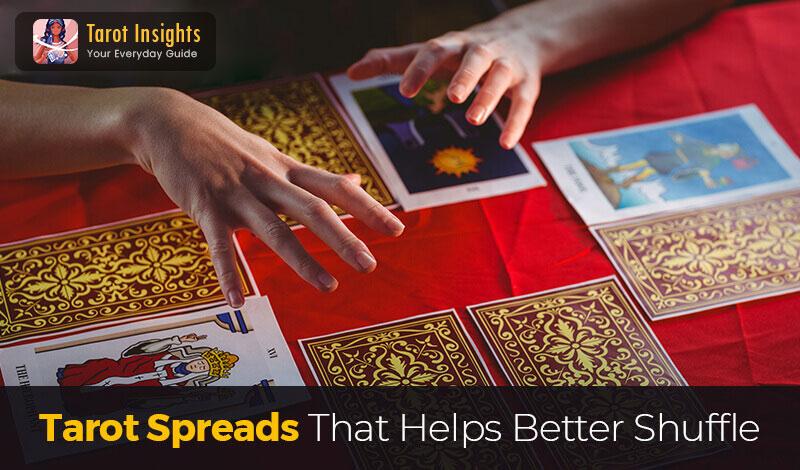 Tarot spreads that helps better shuffle